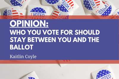 Who you vote for should stay between you and the ballot