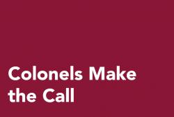 Colonels Make the Call