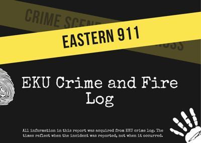 EKU crime and fire log: Feb. 22-25
