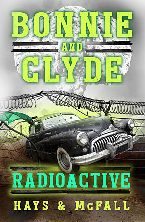 Bonnie and Clyde Radioactive.jpg