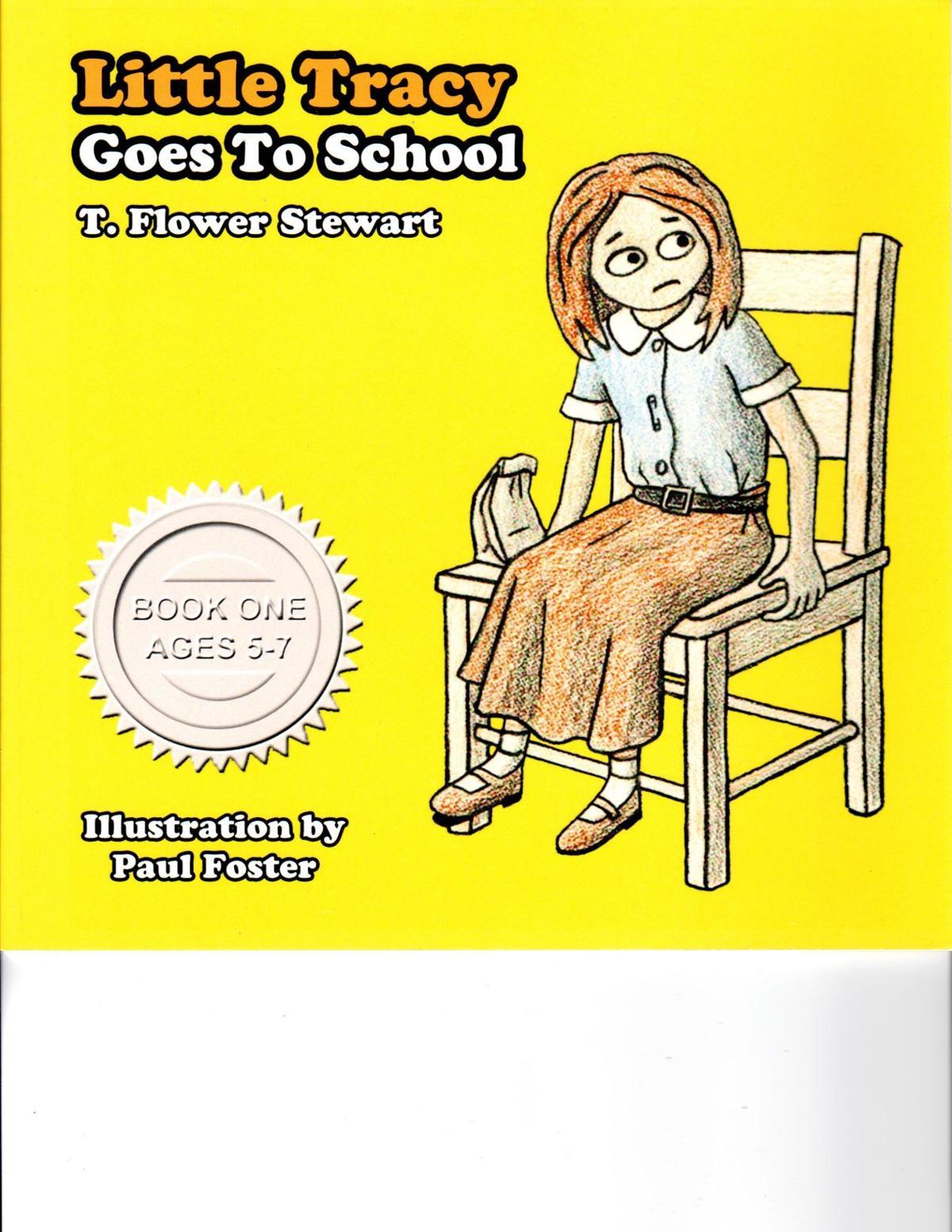 T. Flower Stewart Book -- Little Tracy Goes to School.jpg