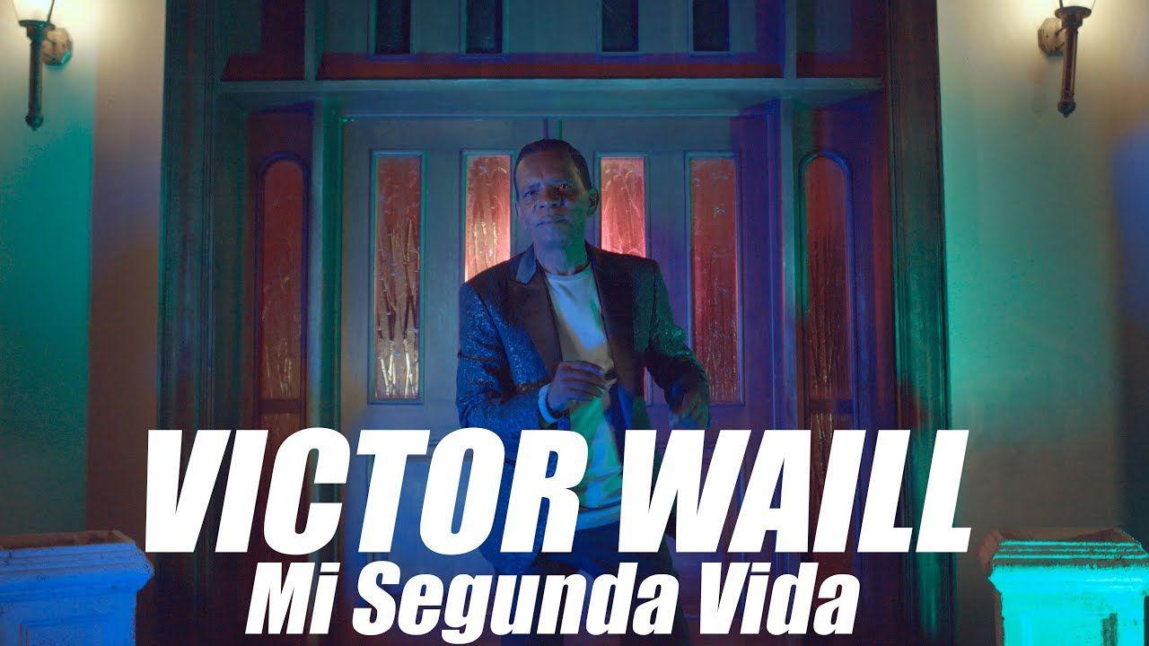 VICTOR WAILL - Mi Segunda Vida (Video Oficial)