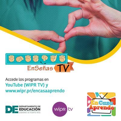 """WIPR TV anuncia disponibilidad """"On Demand"""" de programa """"EnSeñas TV"""""""