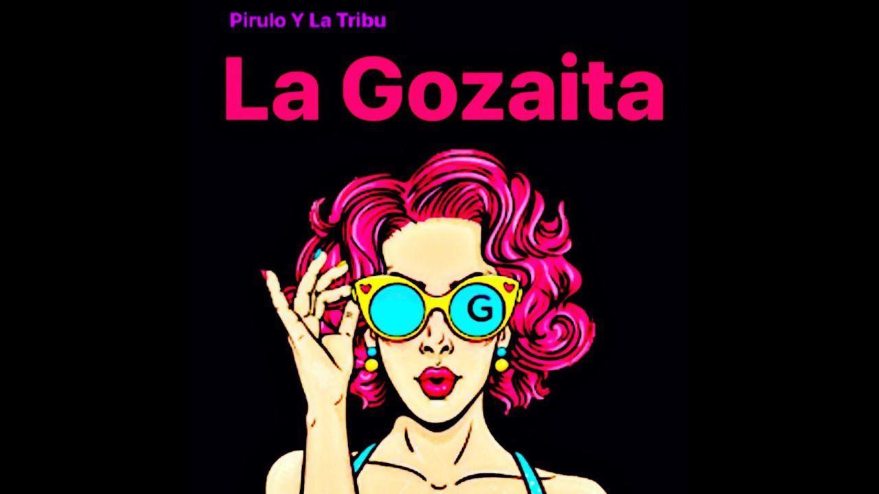 Pirulo Y La Tribu - La Gozaíta ( Video Oficial )