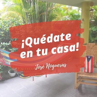Quédate en tu Casa - José Nogueras