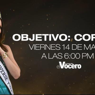 """""""Objetivo: Corona"""", el programa especial de EL VOCERO sobre Miss Universe Puerto Rico"""