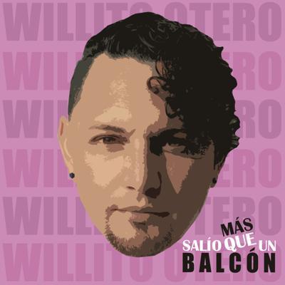"El salsero Willito Otero estrena una ""tiraera"" titulada Mas salío que un balcón"