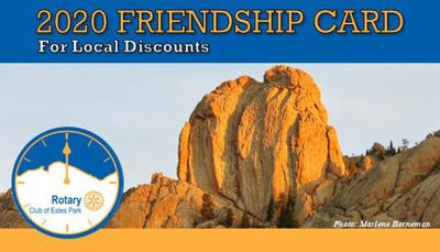 Estes Park's $10 local discount card is now available for purchase at the following locations: Estes Park Visitor Center, Macdonald Book Shop, Nicky's Steak and Seafood House, Quality Inn, Safeway (Guest Services), Rocky Mountain Gateway, and The Village Store at National Park Village.  The Friendship Card will be valid at more than 70 local businesses, who will offer discounts on food and drink, shopping, entertainment, and services. Friendship Card holders will need to show their card at the business in order to receive the discount. Certain restrictions may apply. Participating merchants will be listed on the Friendship Card's Facebook page – facebook.com/EP Friendship Card. Printed brochures will be available at locations selling the card, and participating merchants will display the Friendship Card window decal. The 2020 card will be valid from January 1, 2020 through December 31, 2020. The Friendship Card is brought to you by the Rotary Club of Estes Park. Net proceeds from the sale of the card are used to support the club's many charitable projects, including but not limited to scholarships and community grants.  The Rotary Club of Estes Park would like to thank the many participating merchants, as this fundraising project would not be possible without each one of them. To become a participating merchant, contact Karen Thompson at epfriendshipcard@gmail.com.