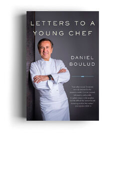 Letters to a Young Chef by Daniel Boulud (2017).jpg