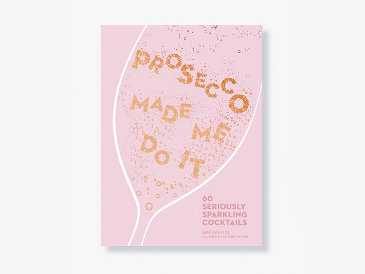Prosecco Made Me Do It Cover