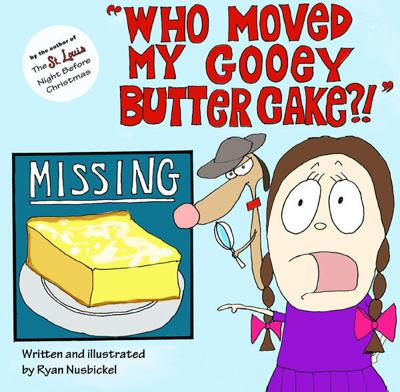 Who Moved My Gooey Butter Cake?!