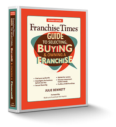 The Franchise Times Guide to Selecting, Buying and Owning a Franchise - Order A Copy