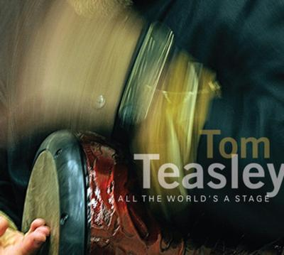 Tom Teasley, 'All The World's A Stage'