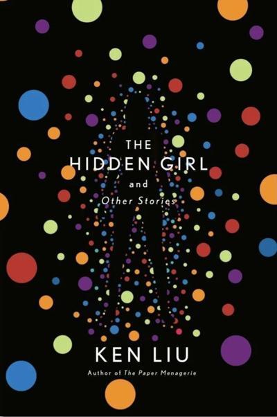 The Hidden Girl and Other Stories Ken Liu.jpg