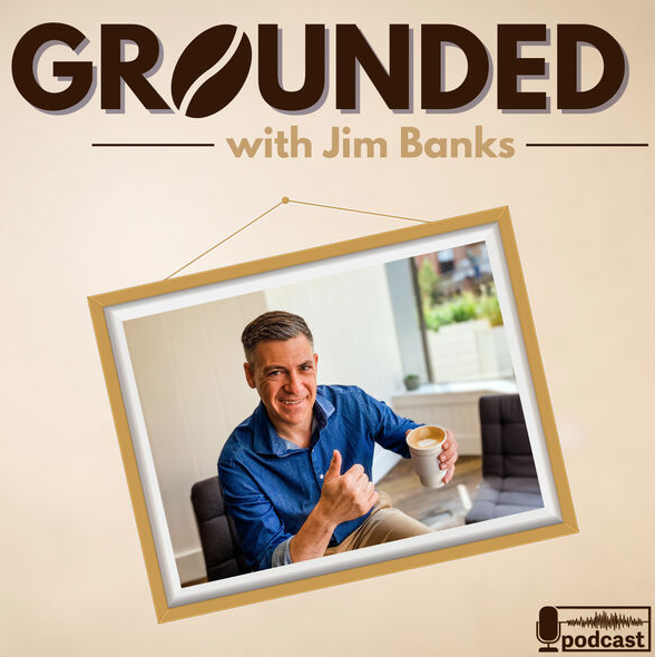 Grounded with Jim Banks