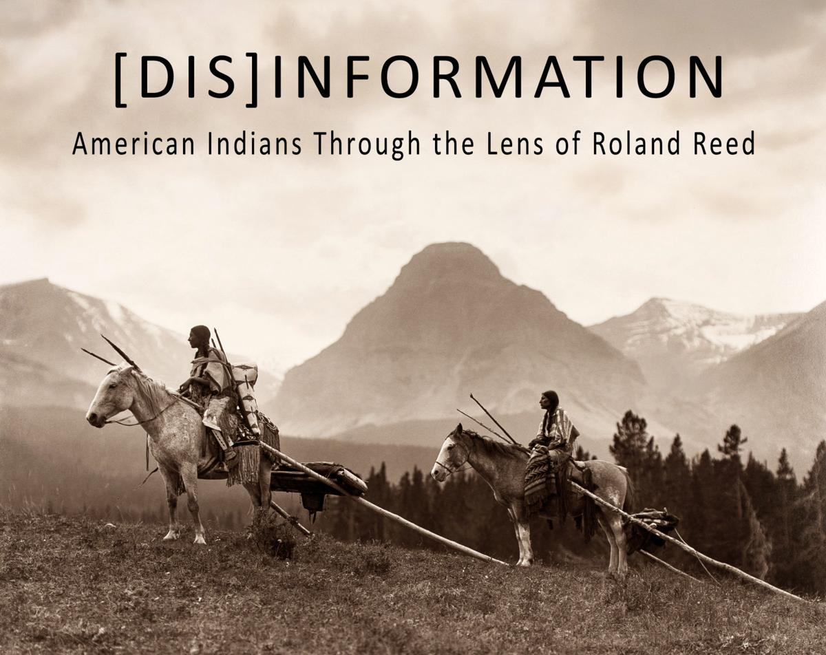 [Dis]information: American Indians through the lens of Roland Reed