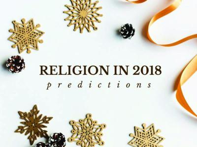 What's next for religion in 2018?