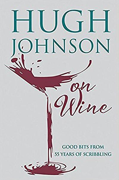 Hugh Johnson captures six decades of wine writing in latest book