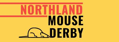 Northland Mouse Derby coming