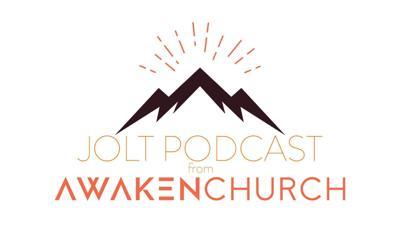 Awakens's Jolt Podcast