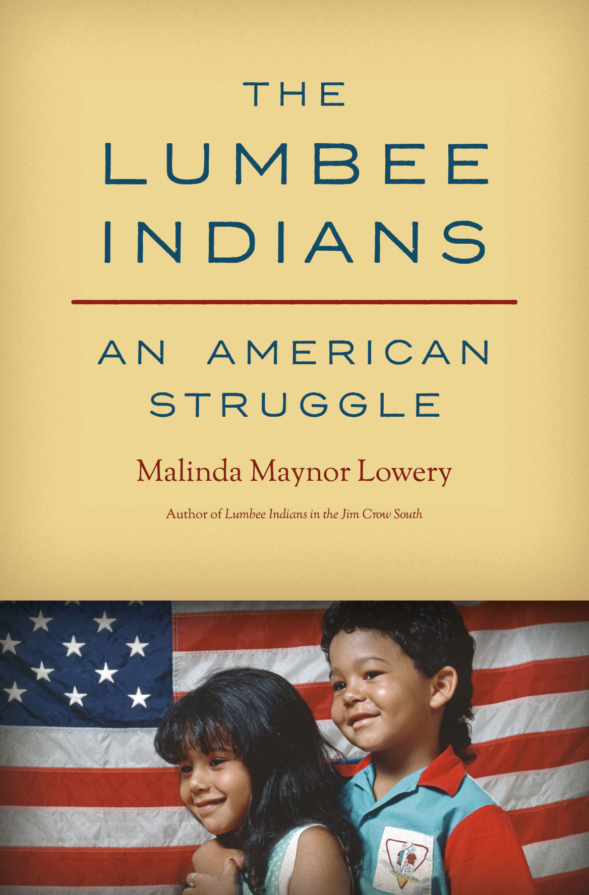 """""""The Lumbee Indians: An American Struggle,"""" by Malinda Maynor Lowery"""