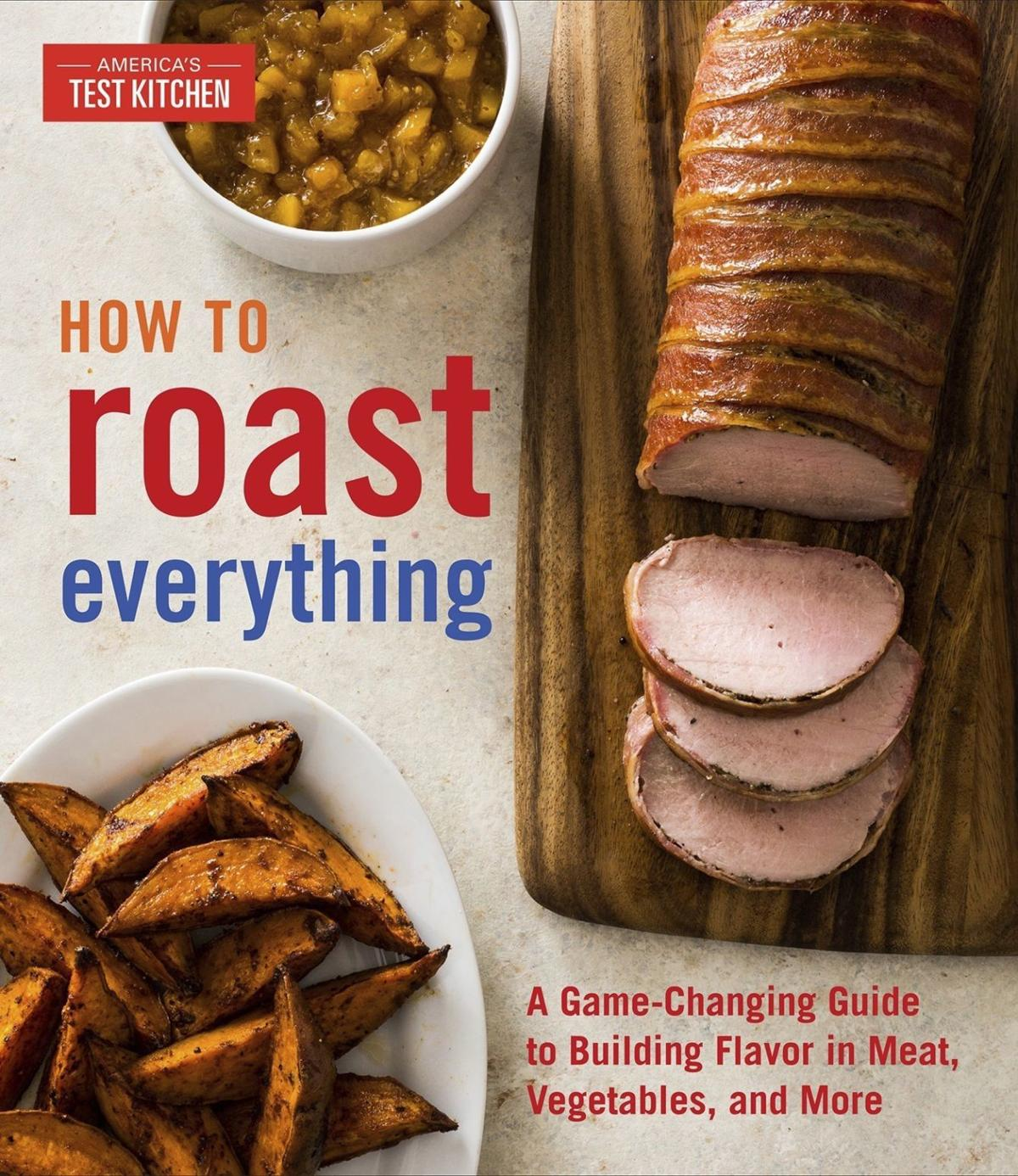 Food Column How to Roast Everything