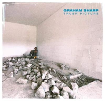 """Graham Sharp """"Truer Picture"""""""
