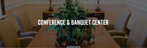 Conference & Banquet Center