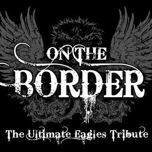 On The Border, The Ultimate Eagles Tribute Band