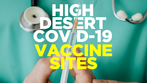 High Desert COVID-19 Vaccine Sites Now Available