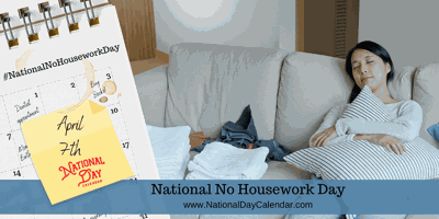 NATIONAL-NO-HOUSEWORK-DAY-–-April-7th.png