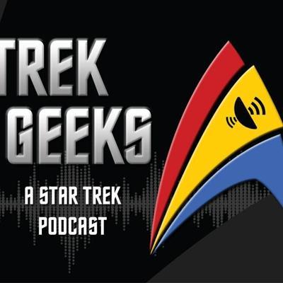 Trek Geeks: A Star Strek Podcast