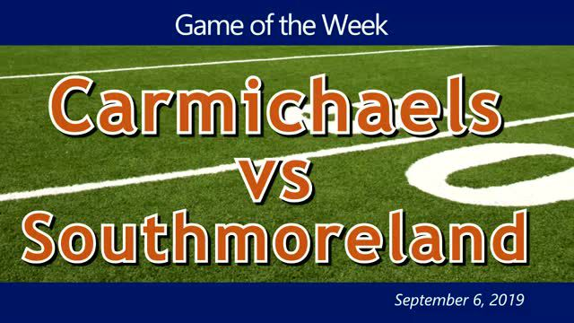 VIDEO: GAME OF THE WEEK — Carmichaels at Southmoreland