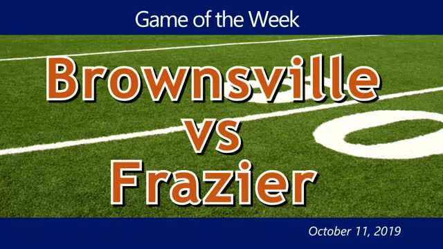 VIDEO: GAME OF THE WEEK — Brownsville vs Frazier