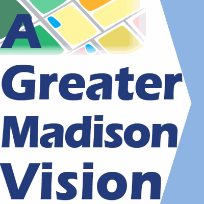 A Greater Madison Vision