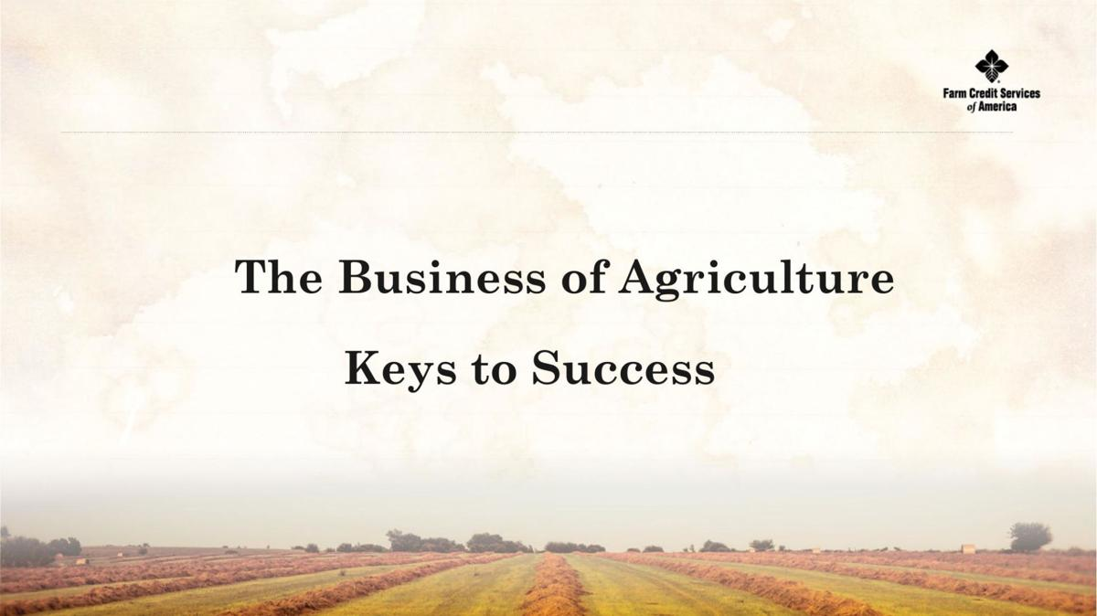 The Business of Agriculture Keys to Success-Bob Campbell