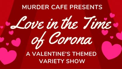 Murder Cafe presents 'Love in the Time of Corona'