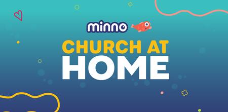 Minno Church at Home