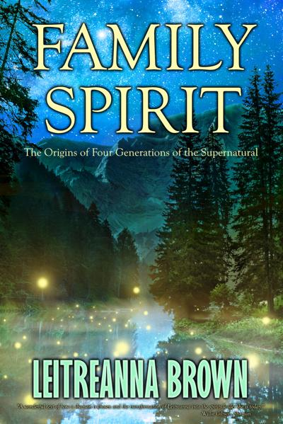 New Book: Family Spirit: The Origins of Four Generations of the Supernatural