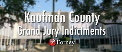 Kaufman County grand jury returns 45 indictments | Crime