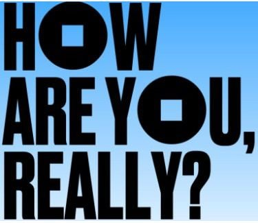 How Are You, Really?