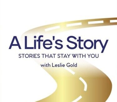 A Life's Story with Leslie Gold