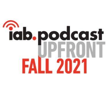 IAB Podcast upfront Fall 2021