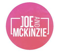 "The ""Joe and McKinzie"" Show"