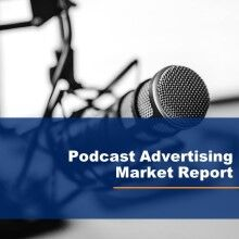 Advertiser Perveptions - Podcast Advertising Report 220