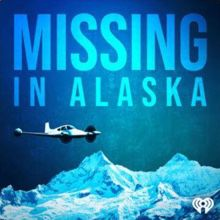 New Podcast 'Missing In Alaska' Takes On 50-Year-Old Mysterious ...
