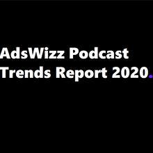 AdsWizz Podcast Trends Logo2020 220