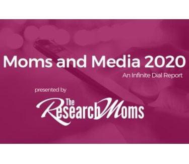Infinite Dial Moms and Media