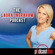 Laura Ingraham Podcast