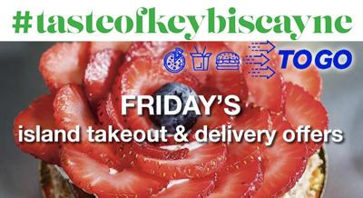 #tastofkeybicayne-to-go Friday deals and selection.jpg
